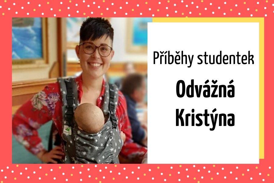 Příběhy studentek: Odvážná Kristýna